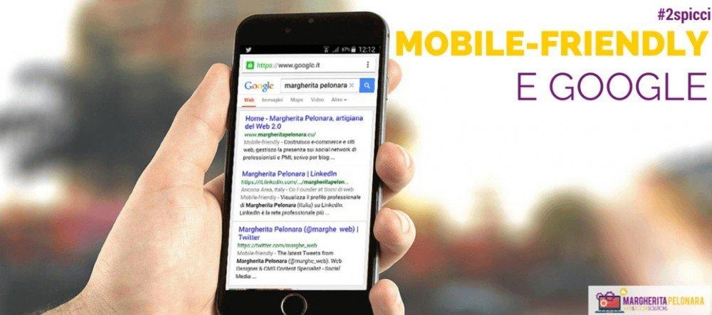 Mobile-Friendly e Google: i miei #2spicci