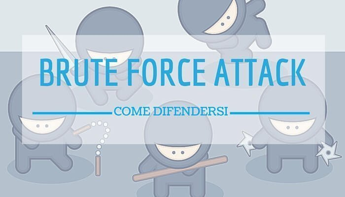 Brute Force Attack, come difendersi