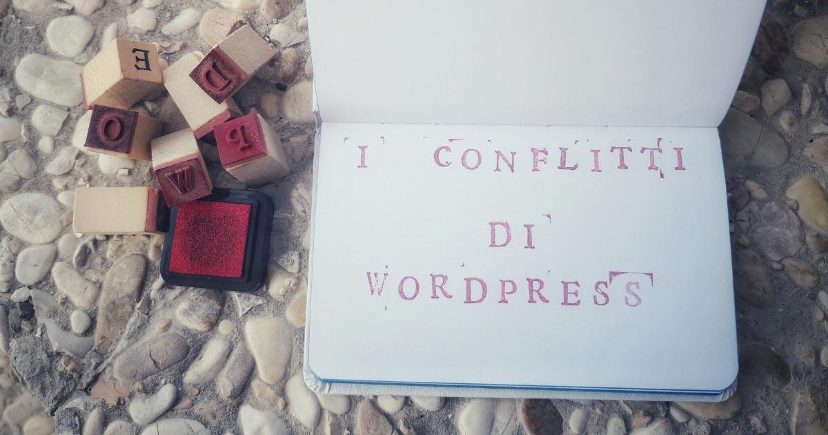 I conflitti su WordPress. Che cosa sono, quando accadono e come prevenirli