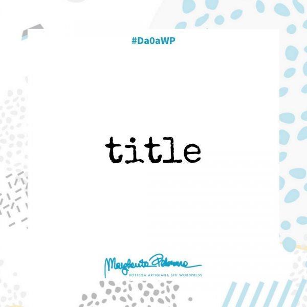 Guida completa al tag title